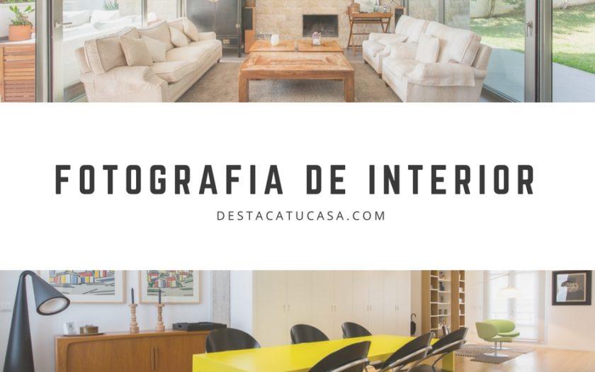 Fotografia de Interior, Inmobiliaria y de Arquitectura - DestacaTuCasa