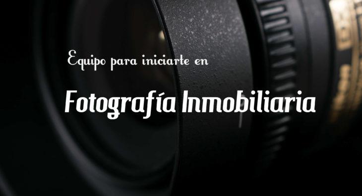 Equipo para iniciarte en Fotografia Inmobiliaria